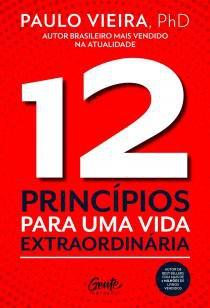 12 PRINCÍPIOS PARA UMA VIDA EXTRAORDINÁRIA -