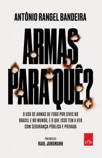 Armas para quê? - O uso de armas de fogo por civis no Brasil e no mu