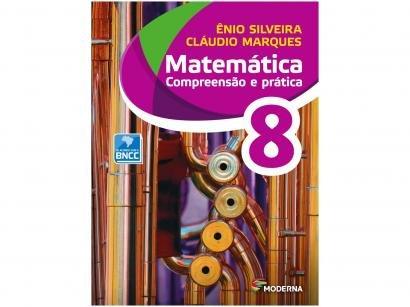 Livro Matemática Compreensão e Prática 8º Ano - Ênio Silveira e Cláudio Marques
