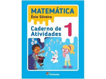 Caderno de Atividades Matemática 1° Ano - Ênio Silveira